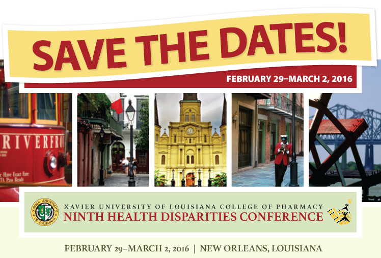 Xavier University of Louisiana College of Pharmacy's Ninth Health Disparities Conference convenes February 29-March 2, 2016 in New Orleans, Louisiana.