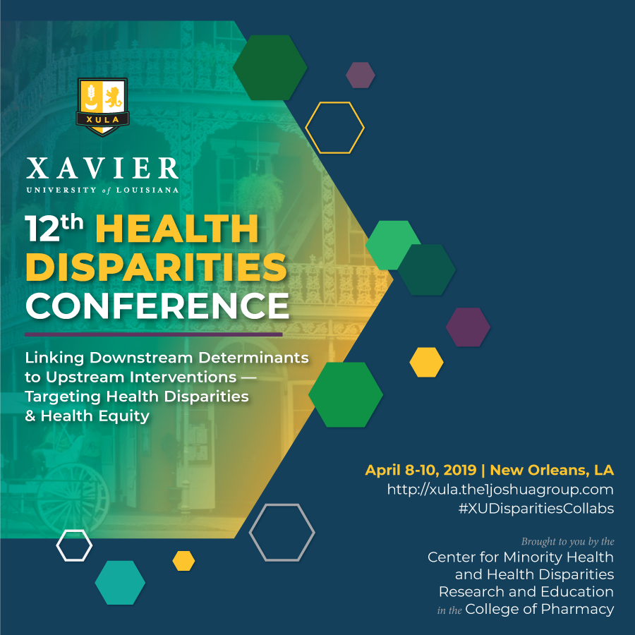 Xavier University of Louisiana College of Pharmacy's 12th Health Disparities Conference convenes April 8–10, 2019 in New Orleans, Louisiana.